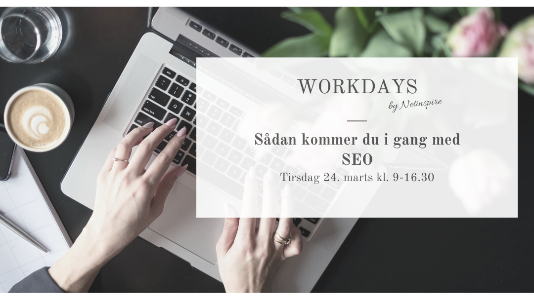SEO kursus | WORKDAYS by Netinspire